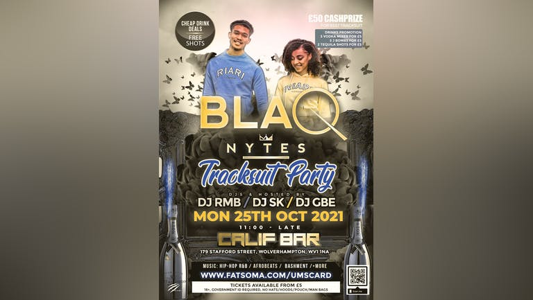 BLAQ NYTE WOLVERHAMPTON - TRACKSUIT PARTY