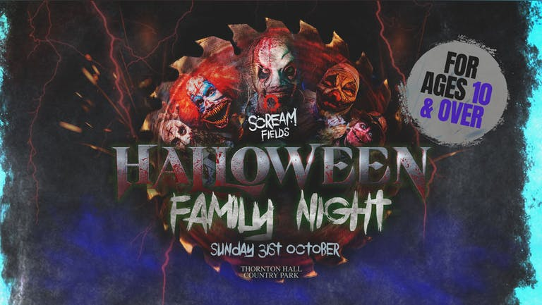 Scream Fields Fear Park Family Night Ages 10+ - Sunday 31st October