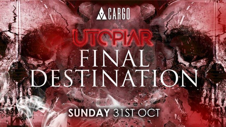 UTOPIAR | HALLOWEEN | FINAL DESTINATION | CARGO | 31ST OCTOBER