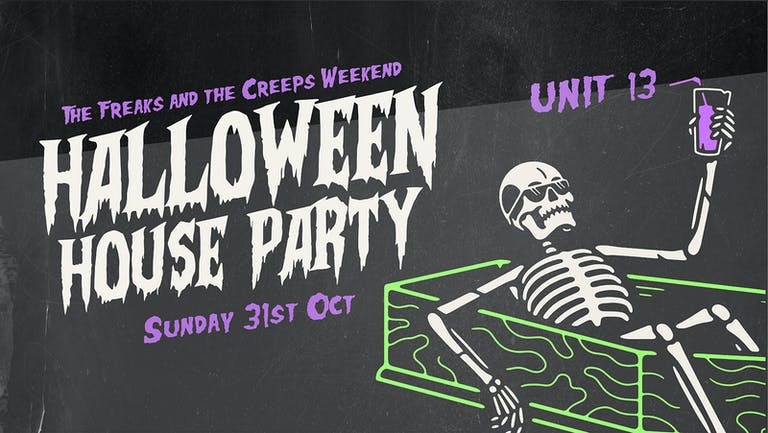 Unit 13 - Halloween House Party