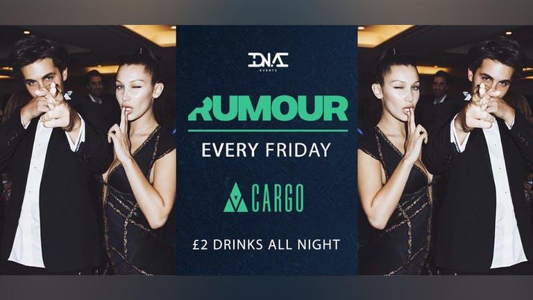 Rumour - Fridays at Cargo