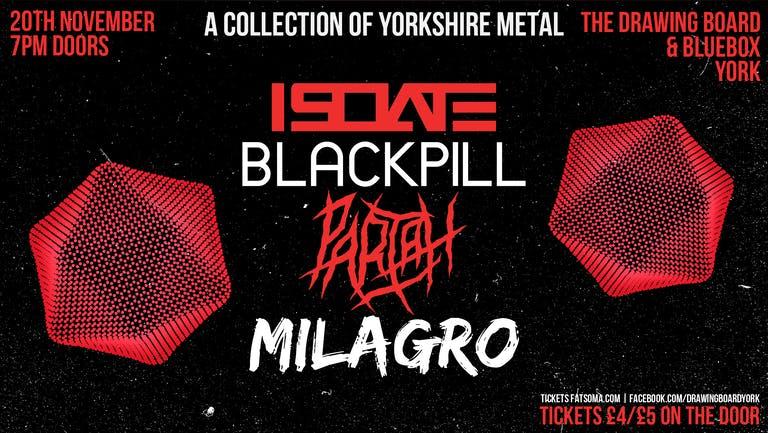BlueBox Presents: ISOLATE, Blackpill, Pariah, Milagro