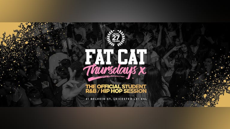 ★ FAT CAT  THURSDAY ★ Thurs 21st Oct [OVER 50% SOLD OUT]
