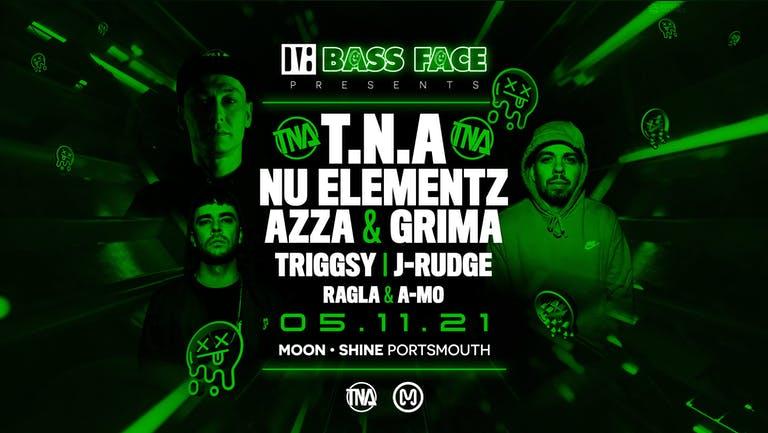 Bass Face // PORTSMOUTH // TNA (NU:ELEMENTZ, AZZA & GRIMA), Triggsy & J-Rudge + More