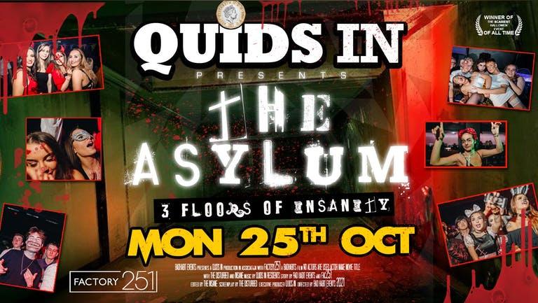 QUIDS IN MONDAYS 👹 PRESENTS:  'THE ASYLUM' !! MCR's Biggest Monday Night 6 Years Running 🔥