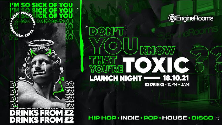 ⚠️  LAUNCH NIGHT ⚠️  - Toxic Southampton every Monday @ Engine Rooms // FREE ENTRY +  £2 DRINKS ✅  - CANCELLED