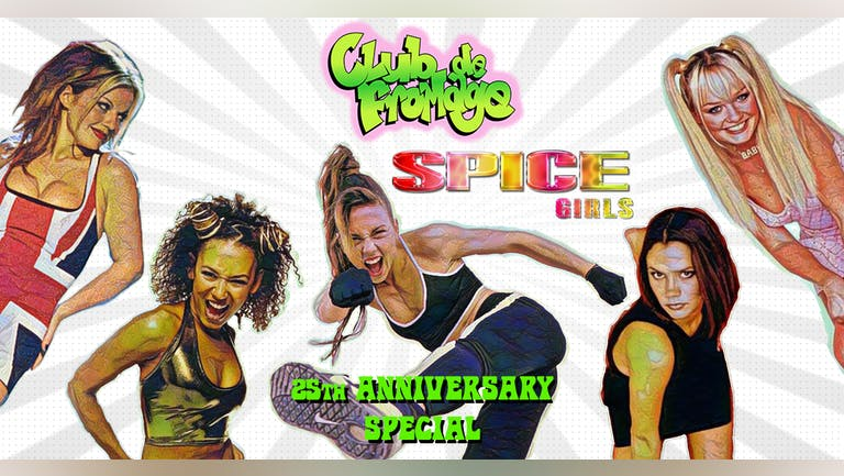 Club de Fromage - Spice Girls 25th Anniversary