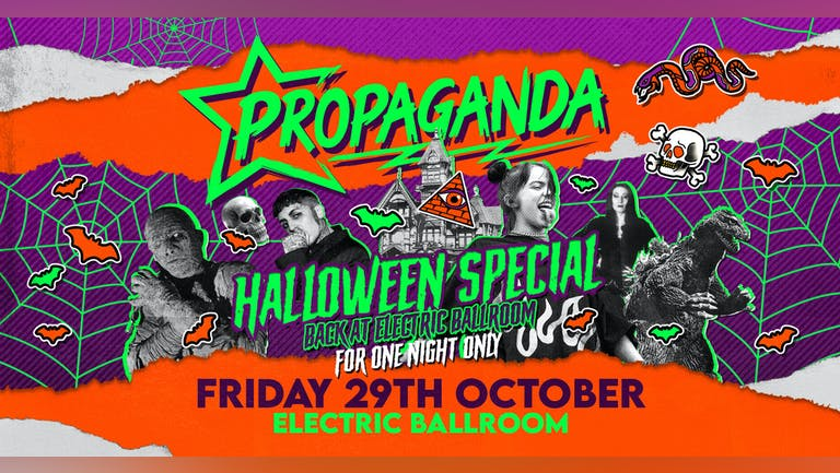 Propaganda London Halloween Special! Back at ELECTRIC BALLROOM for one night only! Friday 29th October