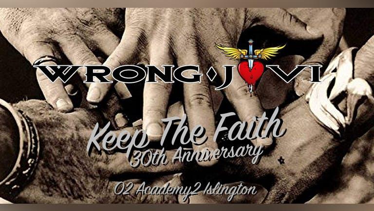 Wrong Jovi - Keep The Faith: 30th Anniversary Gig