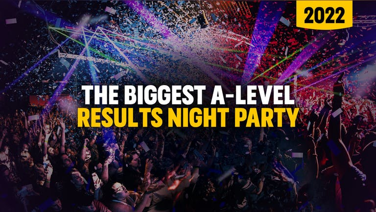 The Biggest A-Level Results Night Party @ Fire & Lightbox! 6 ROOMS + HUGE OUTDOOR GARDEN - 10th August 2021 - ⚠️ This event WILL SELL OUT ⚠️