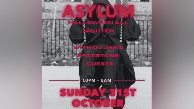 😈ASYLUM 👻HALLOWEEN👻 ALL NIGHTER😈 'til 5am with DJ JAKE FREESTONE & GUESTS