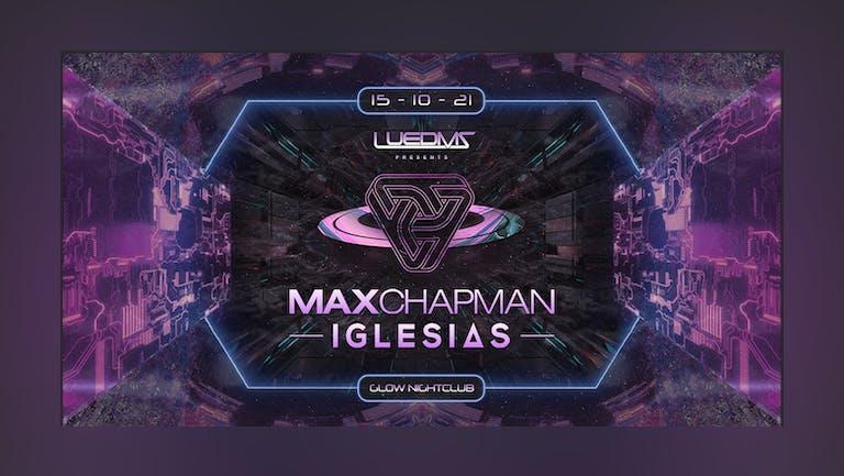LUEDMS Presents: Max Chapman w/ Iglesias