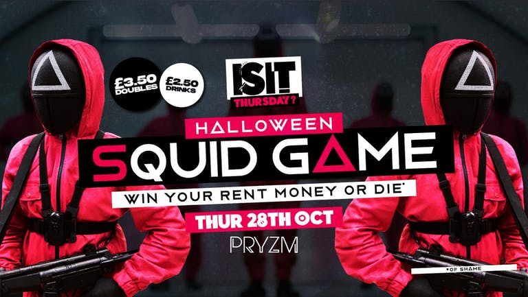 IS IT Thursday? HALLOWEEN SQUID GAME - Win your Rent or DIE! Portsmouth's Biggest Student Night!
