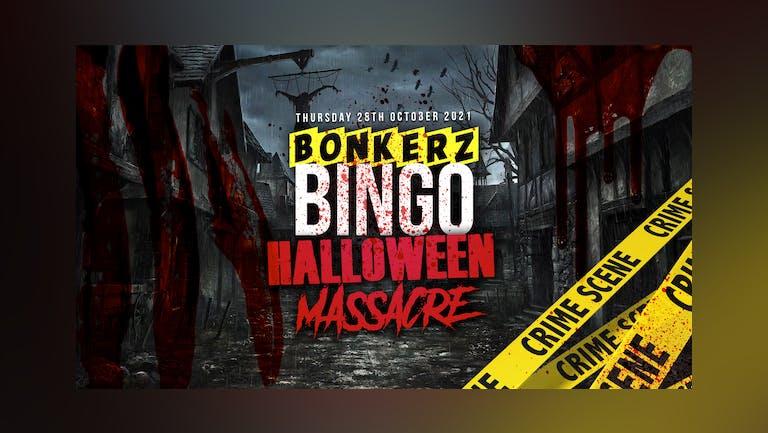 Bonkerz Bingo Halloween Massacre | 28th Oct