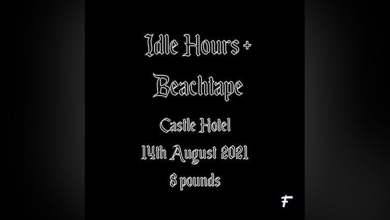 Sabotage Presents : Idle Hours + Beachtape Live at The Castle Hotel