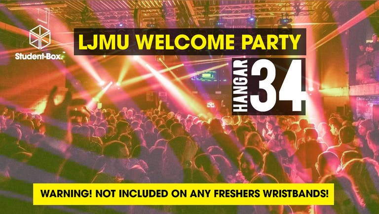 [SOLD OUT] Liverpool Freshers 2021 - LJMU Welcome Party @ Hangar 34