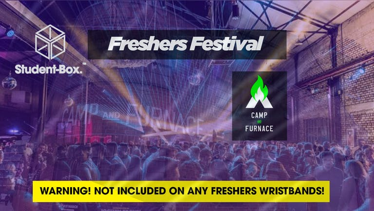 Liverpool Freshers 2021 - Freshers Festival feat Artful Dodger @ Camp and Furnace!