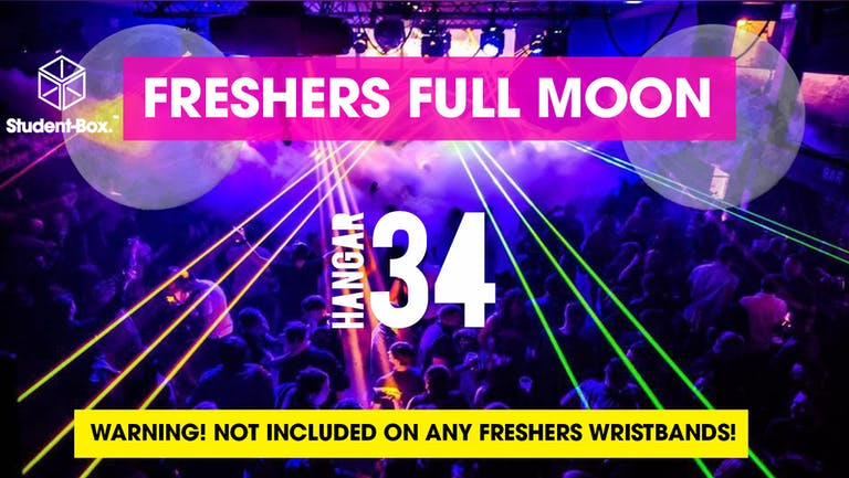 The Freshers Full Moon Party - Liverpool Freshers 2021! [LAST 50 TICKETS]