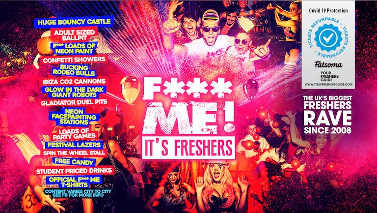 F**K ME It's Freshers   UK Tour - Freshers Week 2021 - SIGN UP FOR FREE NOW!