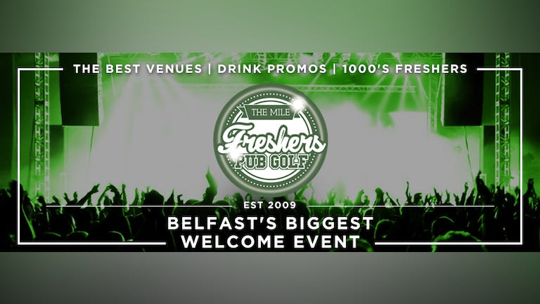 Belfast`s Biggest Welcome Party// The Mile Freshers Pub Golf 2021 -  This event is taking place Thursday 4th November