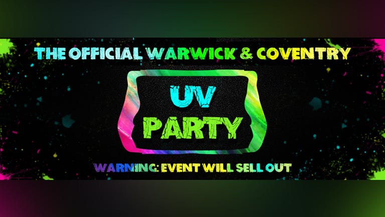 Warwick and Coventry Freshers UV Paint Party 2021