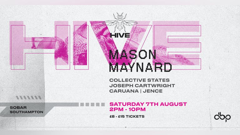 HIVE GARDEN - MASON MAYNARD - Sat 7th August
