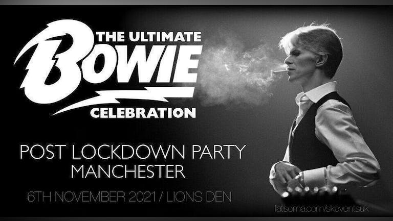 The Ultimate Bowie Celebration - Post Lockdown Party - Manchester