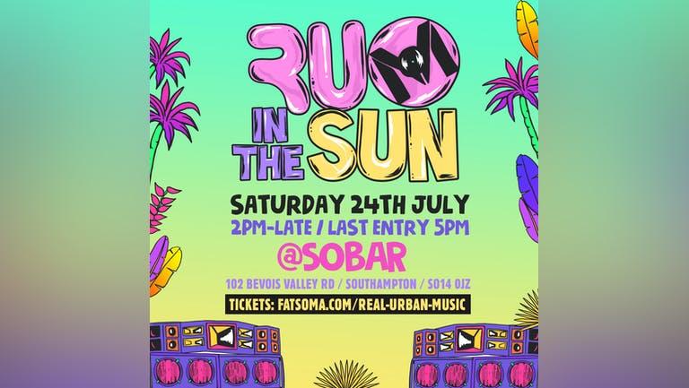 R.U.M IN THE SUN JULY 24th