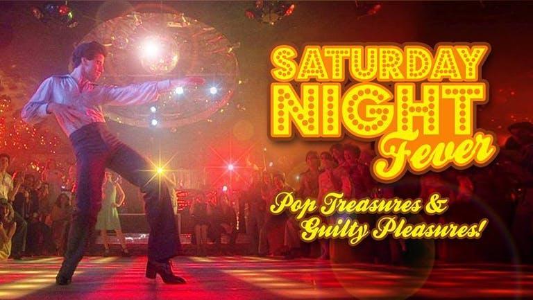 Saturday Night Fever - Pop Treasures & Guilty Pleasures!