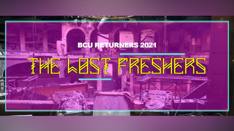 BCU Returners 2021 X THE LOST FRESHERS WRISTBAND! Includes 6 events + Naughty Horse Term 1 Tuesday Pass!