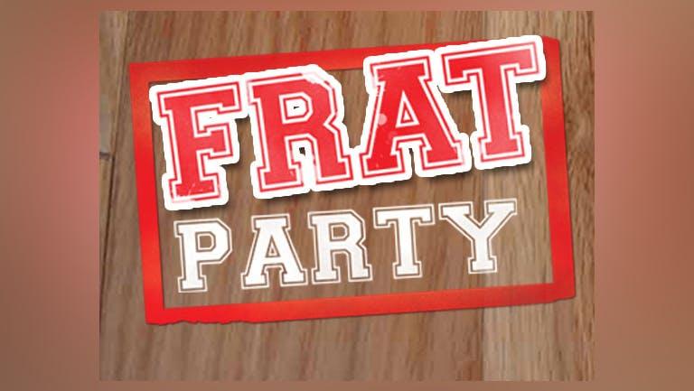 Freshers FRAT Party Wednesday 22nd September