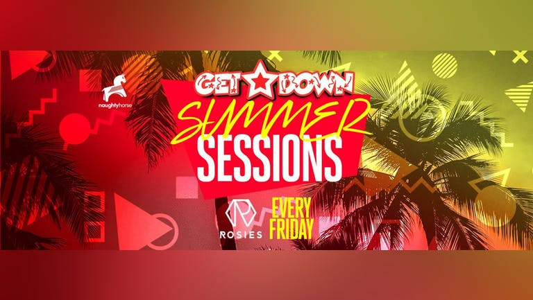 Get Down Fridays X Bank Holiday Special - Rosies!