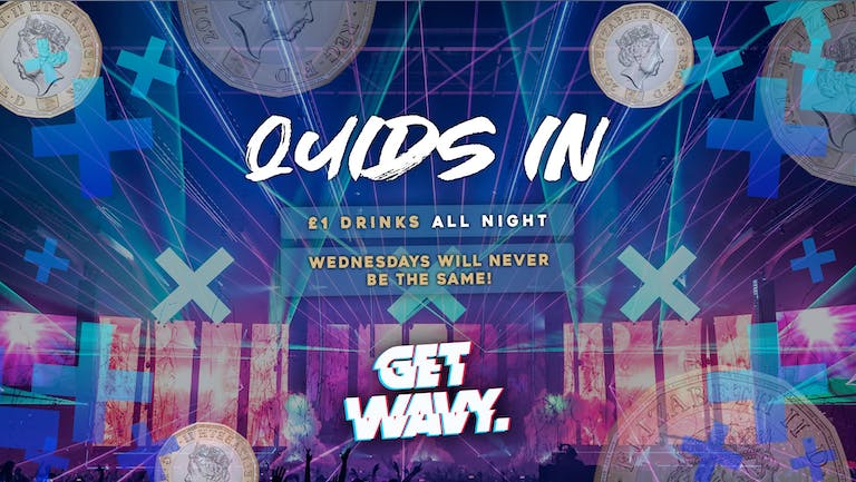 Quids In | The Return [EXTRA TICKETS]