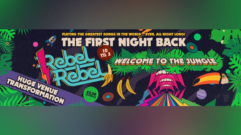 Rebel Rebel - Welcome to the Jungle - The Official First Night Back