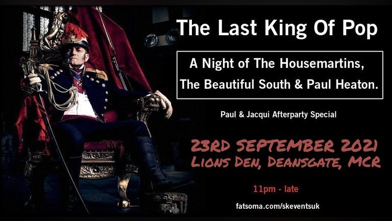 The Last King Of Pop - A Night Of The Housemartins, The Beautiful South and Paul Heaton - Manchester