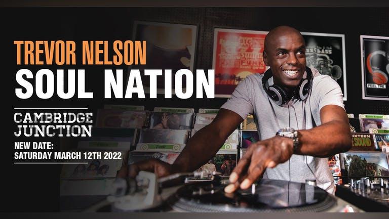 Trevor Nelson's Soul Nation | Cambridge, Junction!