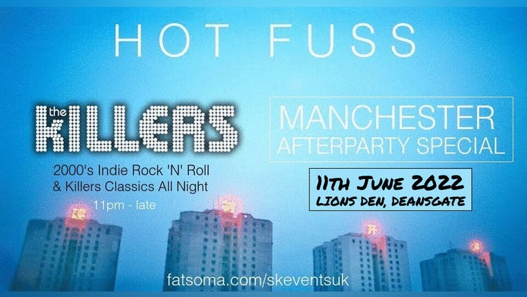 Hot Fuss - The Killers Manchester Afterparty Special