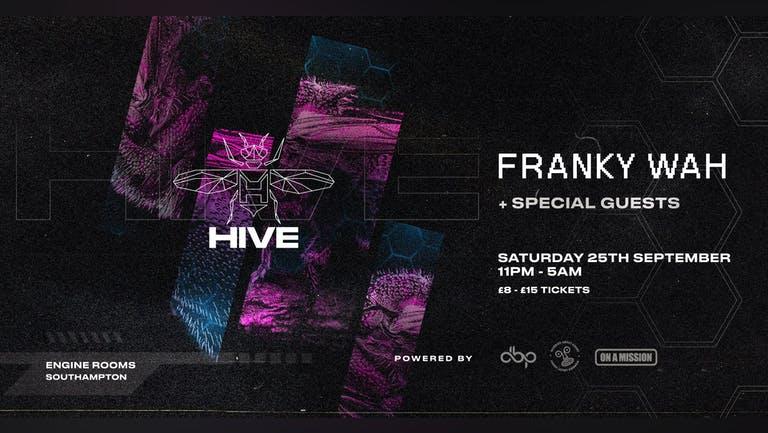Saturday 25th Sept: Hive presents: Franky Wah + Special guests - 300  Tixs Remain