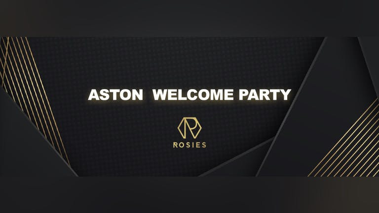 Aston Freshers Welcome Party 2021 - Rosies [90% Sold Out!]