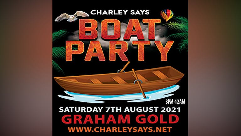 Charley Says Boat Party with Graham Gold