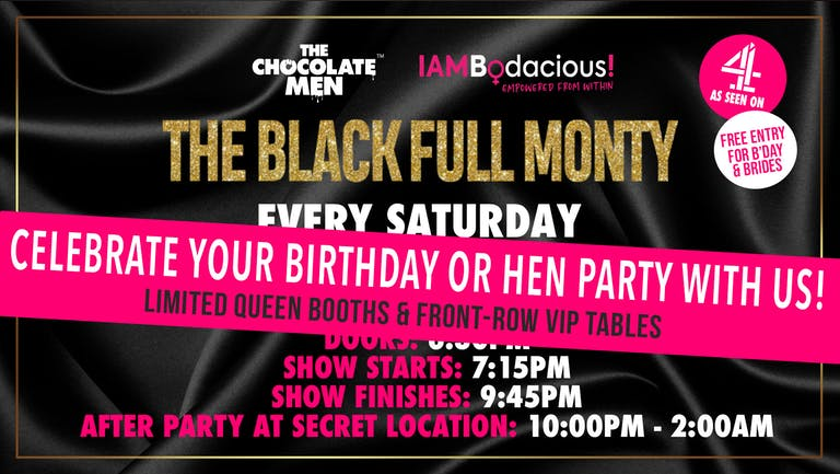 (POSTPOSTED UNTIL /SAT 28TH AUGUST) The Black Full Monty w/ The Chocolate Men - Live & Uncensored