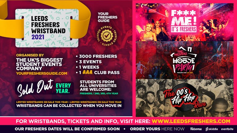 Leeds Freshers Wristband 2021 - The Official Freshers Pass | Includes the biggest events in Leeds