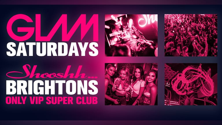 GLAM! Brightons Biggest Saturday Night 18th September