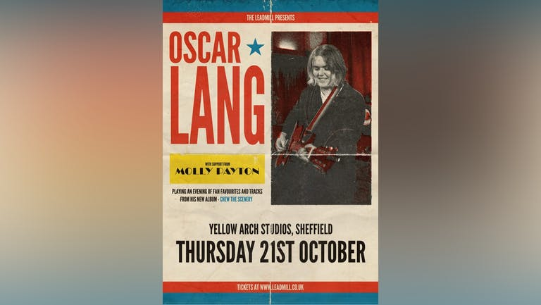 The Leadmill presents: Oscar Lang