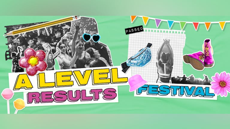 A-Level Results Party - Festival Session