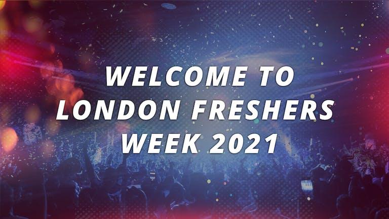 LONDON FRESHERS WEEK 2021