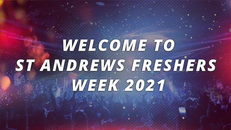 ST ANDREWS UNIVERSITY - FRESHERS WEEK 2021