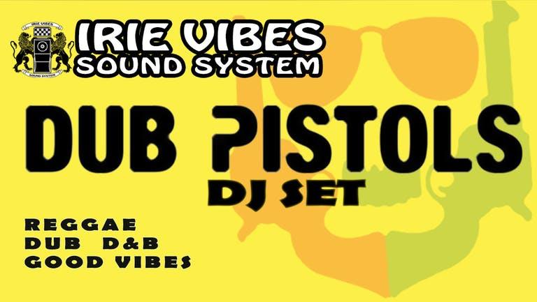 Irie Vibes: Dub Pistols (DJ Set)