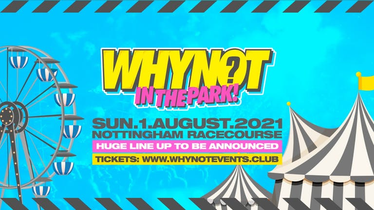 WhyNot? In The Park 2021 w/ OFB - Nottingham