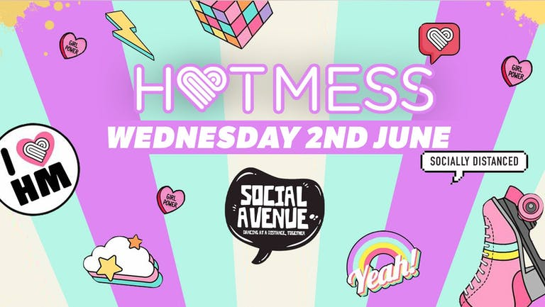 CANCELLED! Hotmess @ Social Avenue - Wednesday 2nd June! -